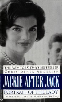 Jackie After Jack: Portrait of the Lady - Christopher Andersen,Christopher Anderson