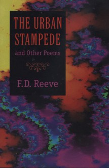 The Urban Stampede: and Other Poems - F.D. Reeve