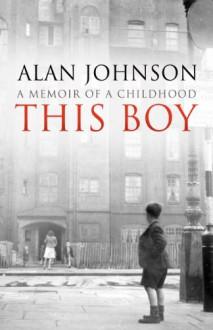This Boy - Alan Johnson