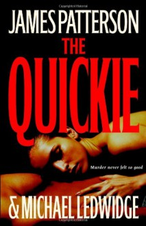 The Quickie (Hardcover - Large Print) - James Patterson, Michael Ledwidge