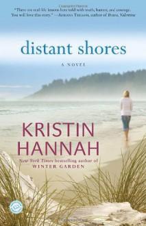 Distant Shores: A Novel - Kristin Hannah