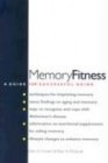Memory Fitness: A Guide for Successful Aging - Gilles O. Einstein, Mark A. McDaniel