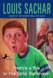There's A Boy in the Girl's Bathroom - Louis Sachar