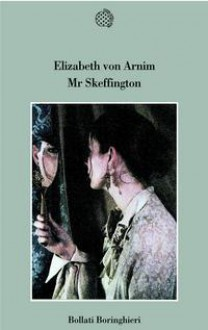 Mr Skeffington - Elizabeth von Arnim, Simona Garavelli