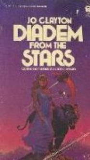 Diadem from the Stars - Jo Clayton