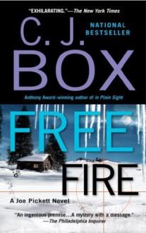 Free Fire: A Joe Pickett Novel - C.J. Box