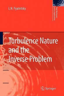 Turbulence Nature and the Inverse Problem - L. N. Pyatnitsky