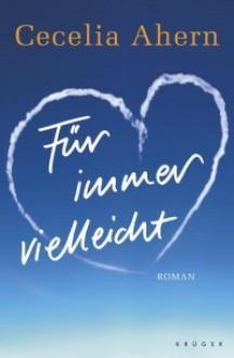 Für immer vielleicht (Gebunden) - Cecelia Ahern, Christine Strüh