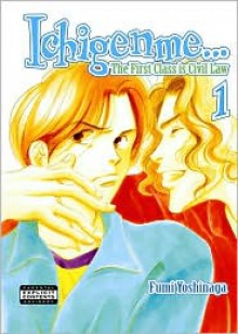 Ichigenme...The First Class Is Civil Law, Volume 1 - Fumi Yoshinaga