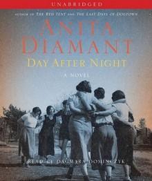 Day After Night: A Novel (Audio) - Anita Diamant