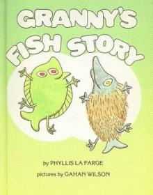 Granny's Fish Story - Phyllis La Farge, Gahan Wilson