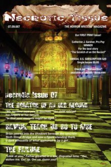 Necrotic Tissue, Issue #7 - R. Scott McCoy, Doug Murano, Nicky Drayden, Richmond Weems, Guy Anthony De Marco, Horace James, Mark Leslie, J.B. Daniels, Mathew Ewald, Catherine Gardner, Dee Caudill, Justin Pilon, Tyhitia Green