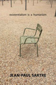 Existentialism And Humanism - Jean-Paul Sartre