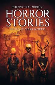 The Spectral Book of Horror Stories - Ramsey Campbell,Alison Littlewood