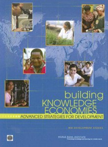Building Knowledge Economies: Advanced Strategies for Development - World Bank Publications