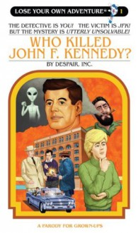 Who Killed John F. Kennedy? (Lose Your Own Adventures®) - Justin Sewell