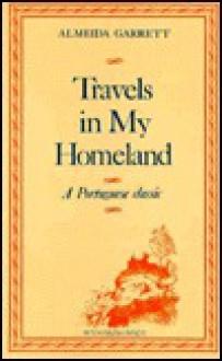 Travels in My Homeland - Almeida Garrett