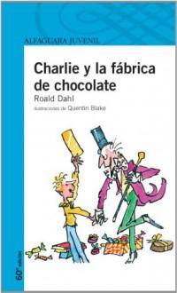 Charlie y la fábrica de chocolate - Roald Dahl