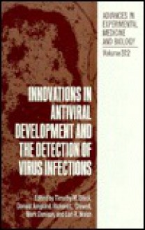 Innovations in Antiviral Development and the Detection of Virus Infection - Timothy Block