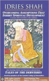 Overcoming Assumptions That Inhibit Spiritual Development - Idries Shah