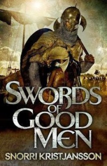 Swords of Good Men - Snorri Kristjansson