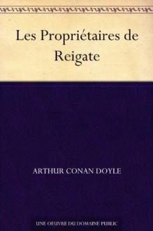 Les Propriétaires de Reigate (French Edition) - Arthur Conan Doyle
