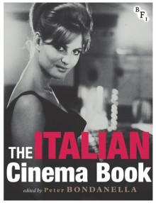 The Italian Cinema Book - Peter Bondanella