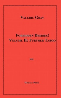 Forbidden Desires! Vol 2: Further Taboo - Valerie Gray, Matthew Dyne, Rosalía Zizzo, Lynn Lake, Kris Anderson, Mykola Dementiuk, Michele Arnesen, J. Wellington Thorpe