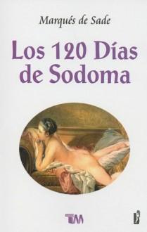 Los 120 días de Sodoma - Marquis de Sade