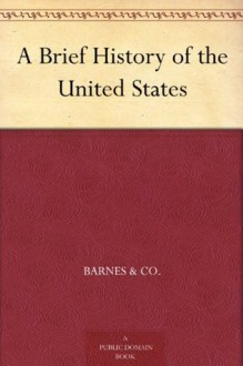 A Brief History of the United States - Barnes & Co.