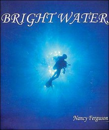 Bright Waters - Nancy Ferguson