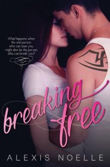 Breaking Free - Alexis Noelle