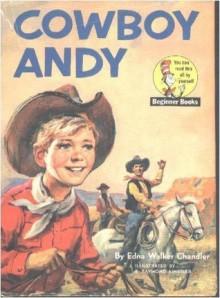 Cowboy Andy - Edna Walker Chandler
