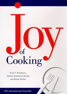 Joy Of Cooking - Irma S. Rombauer, Marion Rombauer Becker, Ethan Becker