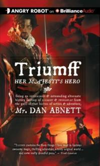 Triumff: Her Majesty's Hero - Dan Abnett, Simon Vance