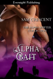 Alpha Bait - Sam Crescent