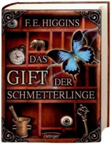 Das Gift der Schmetterlinge - F.E. Higgins, Herbert Günther, Ulli Günther, Hauptmann Kompanie