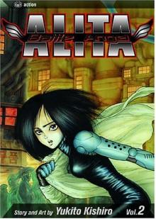 Battle Angel Alita, Vol. 2: Tears of an Angel - Yukito Kishiro