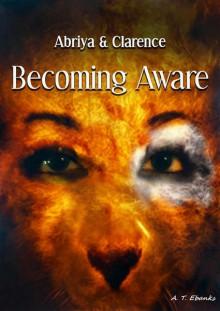 Becoming Aware - A.T. Ebanks, Leesha McCoy