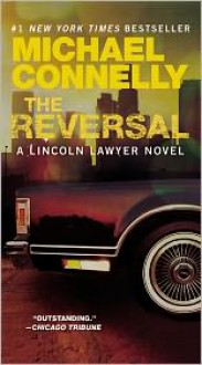 The Reversal - Michael Connelly