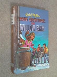 More Adventures on Willow Farm - Enid Blyton