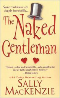 The Naked Gentleman - Sally MacKenzie