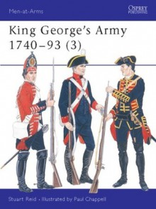 King George's Army 1740-93 - Stuart Reid