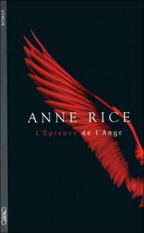 L'épreuve de l'ange - Anne Rice