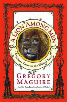 A Lion Among Men Low Price CD: A Lion Among Men Low Price CD - Gregory Maguire, John McDonough