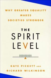 The Spirit Level - Richard G. Wilkinson, Kate E. Pickett