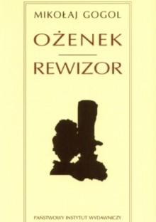 Ożenek. Rewizor - Mikołaj Gogol