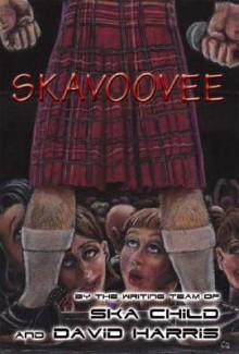 Skavoovee - Ska Child, David Harris