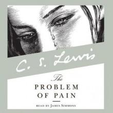 The Problem of Pain (Audio) - C.S. Lewis, James Simmons