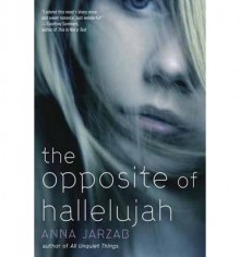 The Opposite of Hallelujah - Anna Jarzab